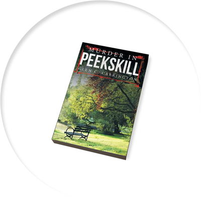Murder In Peekskill - Author Glen C. Carrington