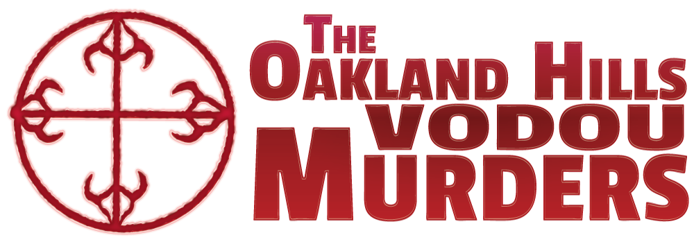 The Oakland Hills Vodou Murders